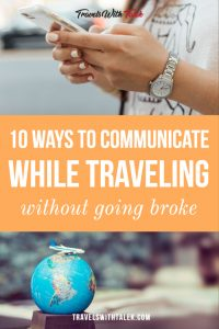 Ways to Communicate While Traveling