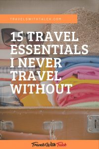Travel Essentials I Never Travel Without